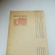 Sellos: MANUAL DEL EXPERTO EN SELLOS DE ESPAÑA. 1850-1900. DR LUIS BLAS. ED AGUILAR. 1960. TAPA DURA. 324 PG. Lote 284712998