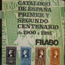 Sellos: CATALOGO DE ESPAÑA PRIMER Y SEGUNDO CENTENARIO - 1900 A 1981 - FILABO. Lote 289344063