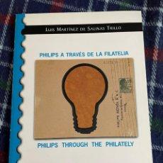 Francobolli: PHILIPS A TRAVES DE LA FILATELIA. LUIS MARTINEZ DE SALINAS TRILLO. Lote 290450503