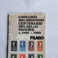 Sellos: CATÁLOGO DEL SEGUNDO CENTENARIO DEL SELLO ESPAÑOL DE 1950 A 1980 FILABO TIMBRES STAMPS. Lote 291991968