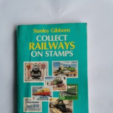 Sellos: COLLECT RAILWAYS ON STAMPS STANLEY GIBBONS FERROCARRILES SELLOS TIMBRES. Lote 291992258