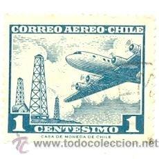 Sellos: 2-CHILE204AE. SELLO USADO CHILE. YVERT Nº 204 AÉREO. AVIÓN Y POZOS PETRÓLEO. Lote 54070766
