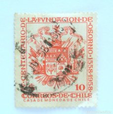 Sellos: SELLO POSTAL CHILE 1958 , 10 $ , IV CENTENARIO DE LA FUNDACION DE OSORNO 1558-1958, ESCUDO, USADO.. Lote 157660538