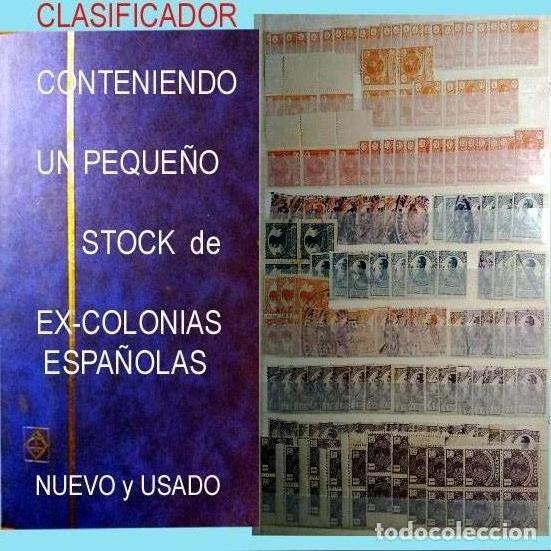 GRAN CLASIFICADOR CON PEQUEÑO STOCK SELLOS Y SERIES DE EX-COLONIAS ESPAÑOLAS NUEVO-USADO.CATº+36.000 (Sellos - Colecciones y Lotes de Conjunto)