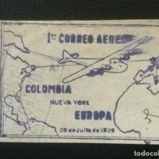 Sellos: COLOMBIA , PRIMEROS VUELOS , FRAGMENTO CON MATASELLOS PRIMER VUELO COLOMBIA NUEVA YORK EUROPA ,1939. Lote 86838356