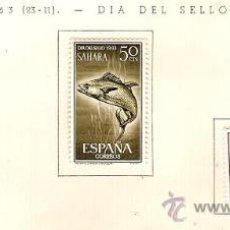 Sellos: SAHARA ESPAÑOL EDIFIL Nº 222-224 DIA DEL SELLO 1963 FIJASELLOS . Lote 14308672