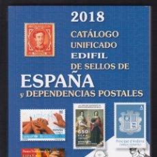 Sellos: CATALOGO UNIFICADO EDIFIL DE SELLOS DE ESPAÑA Y DEPENDENCIAS POSTALES AÑO 2018. Lote 97362259