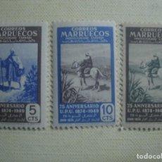 Sellos: MARRUECOS ESPAÑOL 1949. 75º ANIVERSARIO UPU. EDIFIL 312, 313 Y 320. NUEVOS SIN CHARNELA. Lote 143269977