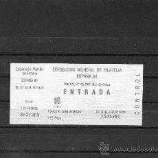 Sellos: ENTRADA DE LA EXPOSICION FILATELICA MUNDIAL DE ESPAÑA 84 PERFECTA COMO NUEVA . Lote 35277768