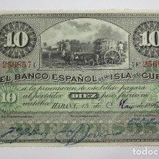 Sellos: 250,, BILLETE 10 PESOS, HABANA 15 MAYO 1896, BANCO ESPAÑOL DE LA ISLA DE CUBA. S/C.. Lote 289270433