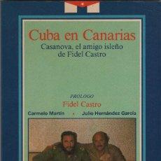 Sellos: CUBA EN CANARIAS.CASANOVA, EL AMIGO ISLEÑO DE FIDEL CASTRO.VVAA.CABILDO INSULAR DE TENERIFE.1986.. Lote 294786123