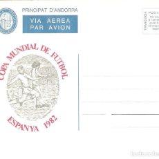Sellos: ANDORRA ESPAÑOL AEROGRAMA COPA MUNDIAL DE FÚTBOL ESPANYA 1982 PRINCIPAT D'ANDORRA AÑO 1982. Lote 217564245