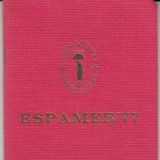 Sellos: ESPAMER 77 PASAPORTE INTERNACIONAL FILATÉLICO CON GRAN CANTIDAD DE MATASELLOS DE DISTINTOS PAISES. Lote 196927062