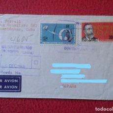 Sellos: ANTIGUO SOBRE CIRCULADO ENTRE GUANTÁNAMO (CUBA) Y ESPAÑA 1968 CON SELLOS CERTIFICADO, COVER ENVELOPE. Lote 235065270