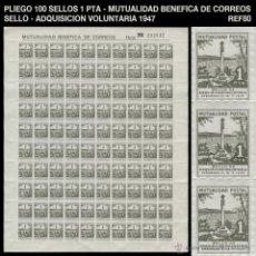 Sellos: PLIEGO DE 100 SELLOS MUTUALIDAD POSTAL - 1 PTS - SELLO DE ADQUISICIÓN VOLUNTARIA - 1947 - REF80. Lote 52750126