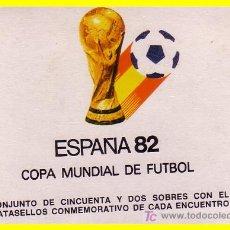 Sellos: 1982 ESPAÑA COPA MUNDIAL DE FÚTBOL, ESPAÑA 52 SOBRES CON MAT. CONMEMORATIVO ENCUENTROS. Lote 19958984
