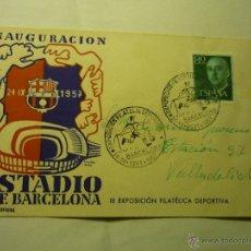 Sellos: SOBRE EXP.FILATELICA DEPORTIVA -INAUGURACION ESTADIO CF BARCELONA. Lote 45103885