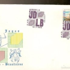 Sellos: PORTUGAL & ANGOLA FDC ULTRAMAR, V EDICIÓN DE LOS JUEGOS, LUSO-BRASILEÑA DE LUANDA 1972 (578). Lote 60204519