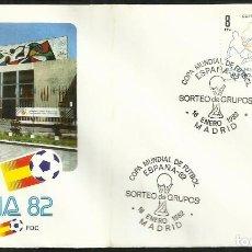Sellos: SOBRE PRIMER DIA CIRCULACION COPA MUNDIAL DE FUTBOL ESPAÑA 82- SORTEO DE GRUPOS - FIFA- FDC . Lote 140796862