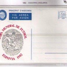 Sellos: ANDORRA VEGUERIA EPISCOPAL 1982 - CAMPEONATO DEL MUNDO DE FUTBOL ESPAÑA-82 - AEROGRAMA **. Lote 187379188