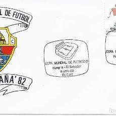 Sellos: SPD COPA MUNDIAL DE FUTBOL ESPAÑA 82 PARTIDO HUNGRIA-EL SALVADOR.SEDE ELCHE. Lote 219877401