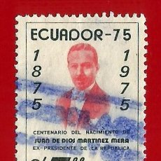 Sellos: ECUADOR. 1974. JUAN DE DIOS MARTINEZ MERA. PRESIDENTE. Lote 208991603
