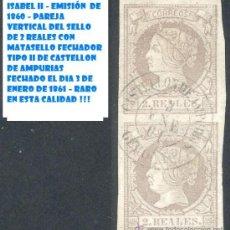 Sellos: GERONA - 2 REALES - EMISION DE 1860 - CASTELLON DE AMPURIAS - PAREJA VERTICAL - MATAS. TIPO II. Lote 22926764