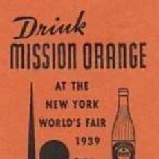 Sellos: NUEVA YORK. 1939. VIÑETA. FERIA MUNDIAL.PUBLICIDAD BEBIDAS. MISSIN ORANGE.LA BEBIDA DEL SIGL (18-64). Lote 112304335