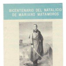 Sellos: FOLLETO 1971 / BICENTENARIO DEL NATALICIO DE MARIANO MATAMOROS - OFICINA FILATÉLICA MEXICANA. Lote 165498078