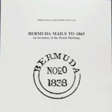 Sellos: BERMUDAS, BIBLIOGRAFÍA. 1995. BERMUDA MAILS TO 1865 AN INVENTORY OF THE POSTAL MARKINGS. MICHEL FOR. Lote 183164576