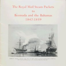 Sellos: BERMUDAS, BIBLIOGRAFÍA. (1960CA). THE ROYAL MAIL STEAM PACKETS TO BERMUDA AND THE BAHAMAS 1842-1859. Lote 183164628