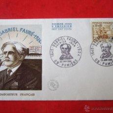 Sellos: SOBRE PRIMER DIA DE FRANCIA GABRIEL FAURÉ 1966. Lote 47027308