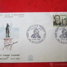 Sellos: SOBRE PRIMER DIA DE CIRCULACIÓN. FRANCIA S. PIERRE FOURIER 1966. Lote 47027466