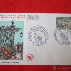 Sellos: SOBRE DE PRIMER DIA DE CIRCULACIÓN. BICENTENARIO DE LA REUNIÓN DE LORRAINE A FRANCIA. 1966. Lote 47029635