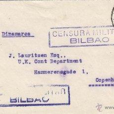 Sellos: CARTA CENSURA MILITAR BILBAO 1939 DESTINO COPENAGUE - DINAMARCA SIN LLEGADA . Lote 41275609