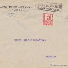 Sellos: CARTA MEMB BANCO HISPANO CENSURA MILITAR ZARAGOZA DESTINO AZPEITIA / SAN SEBASTIAN 1938 CON LLEGADA. Lote 46985655