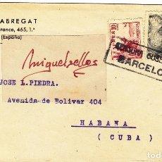 Sellos: CENSURA BARCELONA AÑO 1941 CARTA MEMB ENRIQUE FABREGAT , DEST CUBA CON LLEGADA DORSO . Lote 106952343