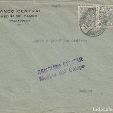 Sellos: VALLADOLID - MEDINA DEL CAMPO CENSURA MILITAR. FRANQUEO FISCALES . SOBRE DE CARTA E.ESPAÑOL. Lote 175925277