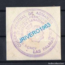 Sellos: FRANQUICIA CUERPO PERICIAL DE ADUANAS, LAS PALMAS DE GRAN CANARIA, RARA. Lote 179212297