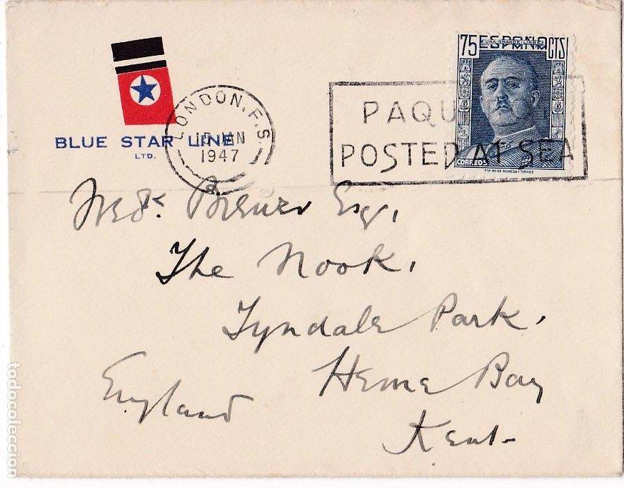 F7-23- CARTA FRANCO DE LA BLUE STAR LINE MATASELLOS PAQUEBOT POSTED AT SEA LONDON 1947 (Sellos - España - Estado Español - De 1.936 a 1.949 - Cartas)