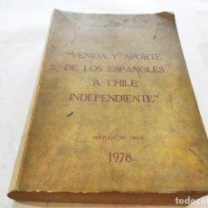 Sellos: VENIDA Y APORTE DE LOS ESPAÑOLES A CHILE INDEPENDIENTE . PRÓLOGO SERGIO FERNÁNDEZ LARRAÍN - RAFAEL D. Lote 210260678