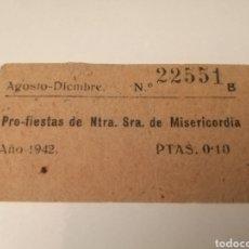 Sellos: PRO FIESTAS NTRA SRA DE MISERICORDIA. AÑO 1942. 10 CENTIMOS. CUPON. Lote 210938040