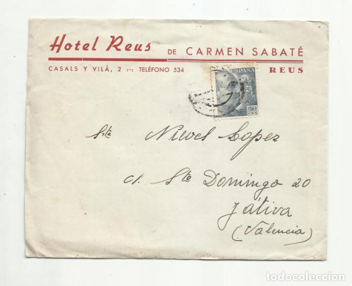 CIRCULADA 1947 HOTEL REUS TARRAGONA A XATIVA VALENCIA (Sellos - España - Estado Español - De 1.936 a 1.949 - Cartas)