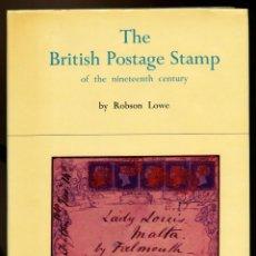 Sellos: EL SELLO BRITÁNICO DEL SIGLO XIX. THE BRITISH POSTAGE STAMP OF THE 19TH CENTURY.FIRMA DE ROBSON LOWE. Lote 149897490
