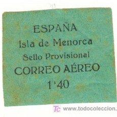 Sellos: MUY RARO SELLO GUERRA CIVIL ISLA DE MENORCA CORREO AEREO SELLO PROVISIONAL COLOR VERDE. Lote 23233784