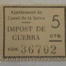 Sellos: VIÑETA AJUNTAMENT DE CASSÀ DE LA SELVA, IMPOST DE GUERRA, 5 CTS. Lote 20776698