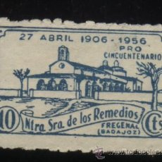 Timbres: S-2540- BADAJOZ. FREGENAL. PRO CINCUENTENARIO DE NUESTRA SEÑORA DE LOS REMEDIOS. 1956.. Lote 22621159