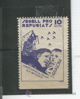 GUERRA CIVIL.VIÑETA. SELLO LOCAL. BENEFICIENCIA. REPUBLICA. SEGELL PRO REFUGIATS.TARRAGONA. (Sellos - España - Guerra Civil - Viñetas - Nuevos)