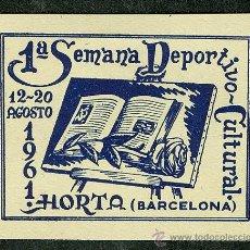 Sellos: SELLO / VIÑETA ** 1ª SEMANA DEPORTIVO-CULTURAL ** HORTA (BARCELONA) AÑO 1961 (VER OFERTAS SIMILARES). Lote 23970922