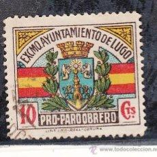 Sellos: ,,LOCAL NACIONALISTA LUGO 420 USADA, 10 CTS. PRO PARO OBRERO . Lote 28906560